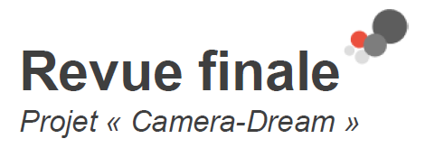 Soutenance finale du projet CAMERA-DREAM
